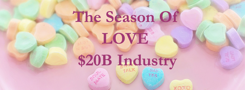 The Season of Love | Valentines Day a $20B Industry